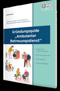 """Gründungsguide """"Ambulanter Betreuungsdienst"""""""